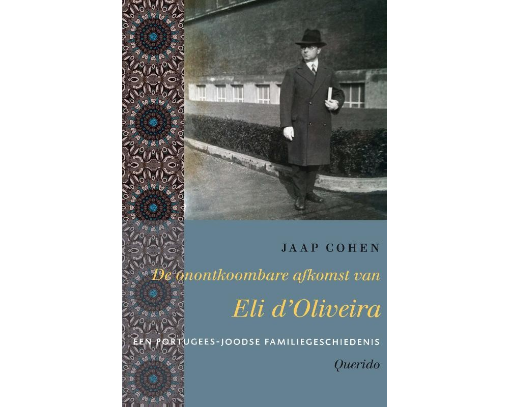 Jaap Cohen - De onontkoombare afkomst van Eli d'Oliveira (Querido)