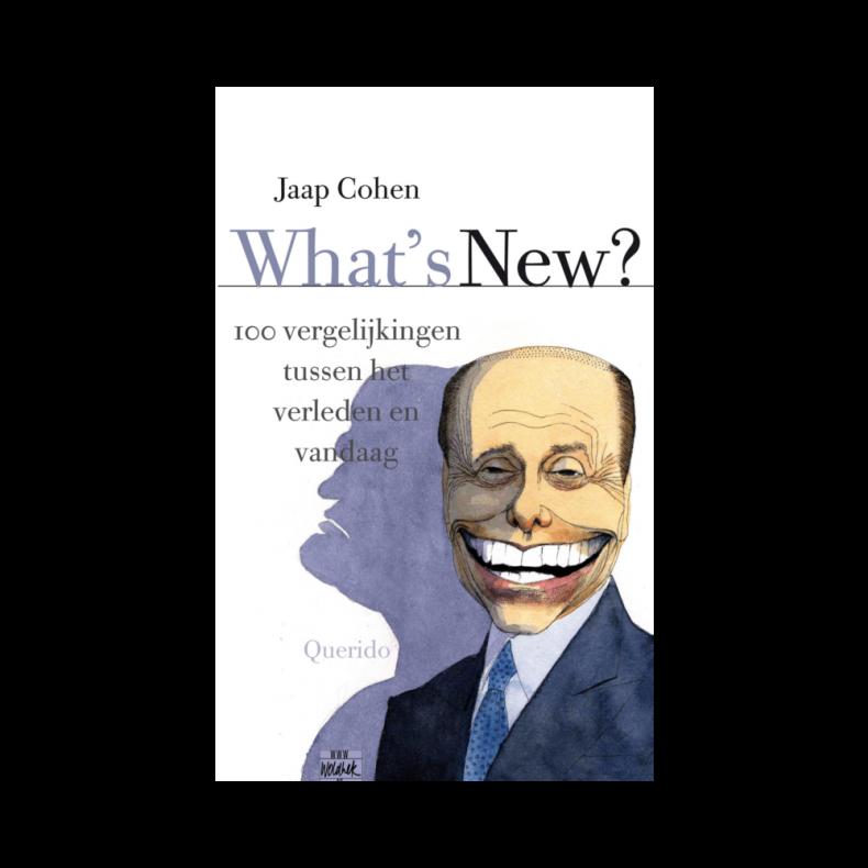 Jaap Cohen - What's New? 100 ergelijkingen tussen het verleden en vandaag (Querido)